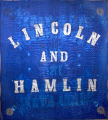 Lincoln and Hamlin campaign banner, 1860